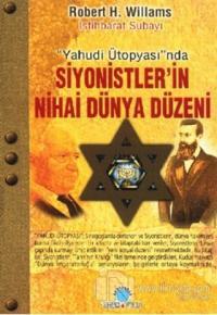 Yahudi Ütopyası'nda Siyonistler'in Nihai Dünya Düzeni