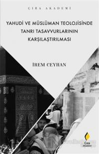 Yahudi ve Müslüman Teolojisinde Tanrı Tasavvurlarının Karşılaştırılmas