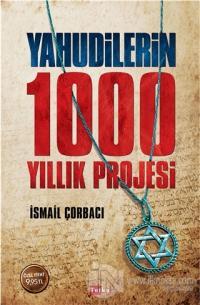 Yahudilerin 1000 Yıllık Projesi