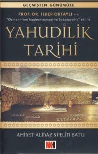 Yahudilik Tarihi - İlber Ortaylı'nın Osmanlının Modernleşmesi ve Sabataycılık Eki ile