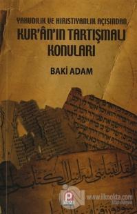 Yahudilik ve Hıristiyanlık Açısından Kur'an'ın Tartışmalı Konuları