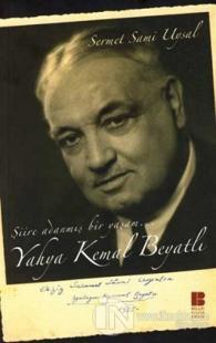 Yahya Kemal Beyatlı Şiire Adanmış Bir Yaşam...