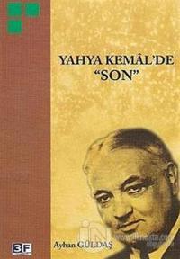 Yahya Kemal'de Son