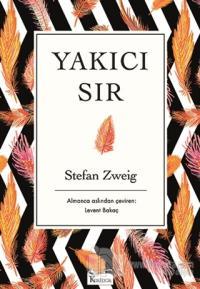 Yakıcı Sır (Bez Ciltli) Stefan Zweig
