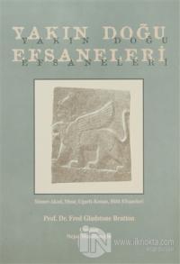 Yakın Doğu Efsaneleri Sümer - Akad, Mısır, Ugarit - Kenan, Hitit Efsaneleri