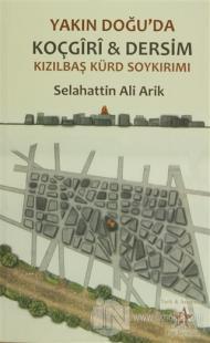 Yakın Doğu'da Koçgiri ve Dersim Kızılbaş Kürd Soykırımı