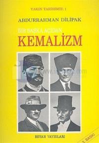 Yakın Tarihimiz 1- Bir Başka Açıdan Kemalizm