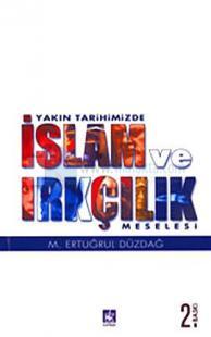 Yakın Tarihimizde İslam ve Irkçılık Meselesi