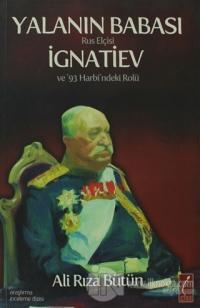 Yalanın Babası Rus Elçisi İgnatiev ve '93 Harbi'ndeki Rolü %10 indirim