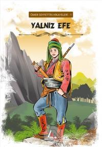 Yalnız Efe - Ömer Seyfettin Hikayeleri 1