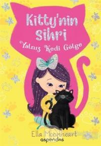 Yalnız Kedi Gölge - Kitty'nin Sihri