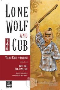 Yalnız Kurt ve Yavrusu Cilt 25 Belki Ölümde Kazuo Koike