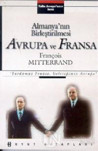 Yalta Avrupa'sının Sonu Almanya'nın Birleştirilmesi, Avrupa ve Fransa (Yurdumuz Fransa, Geleceğimiz Avrupa)