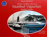 Yandan Çarklıdan Günümüze İstanbul Vapurları