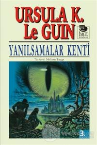 Yanılsamalar Kenti %12 indirimli Ursula K. Le Guin