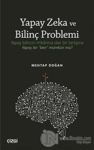 Yapay Zeka ve Bilinç Problemi