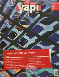 Yapı Dergisi Sayı : 364 / Mimarlık Tasarım Kültür Sanat Mart 2012
