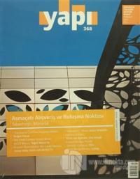 Yapı Dergisi Sayı : 368 / Mimarlık Tasarım Kültür Sanat Temmuz 2012