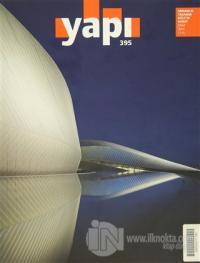 Yapı Dergisi Sayı: 395 / Mimarlık Tasarım Kültür Sanat Ekim 2014