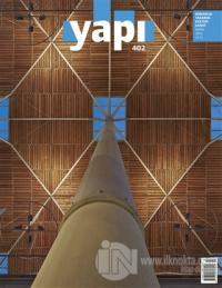 Yapı Dergisi Sayı: 402 / Mimarlık Tasarım Kültür Sanat Mayıs 2015