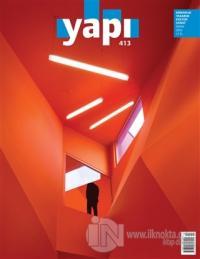 Yapı Dergisi Sayı : 413 / Mimarlık Tasarım Kültür Sanat Nisan 2016