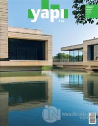 Yapı Dergisi Sayı : 416 / Mimarlık Tasarım Kültür Sanat Temmuz 2016