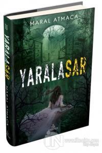 Yaralasar 2 (Ciltli) Maral Atmaca
