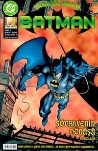 Yarasa Adam Batman 1. BölümŞovalyenin DönüşüMayıs 2002 / Sayı: 1