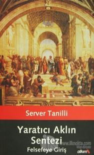 Yaratıcı Aklın Sentezi / Felsefeye Giriş %10 indirimli Server Tanilli