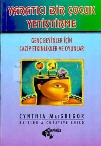 Yaratıcı Bir Çocuk Yetiştirme Genç Beyinler İçin Cazip Etkinlikler ve Oyunlar