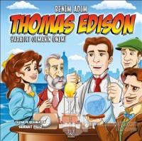Yaratıcı Olmanın Önemi - Benim Adım Thomas Edison
