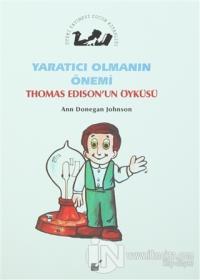 Yaratıcı Olmanın Önemi - Thomas Edison'un Öyküsü