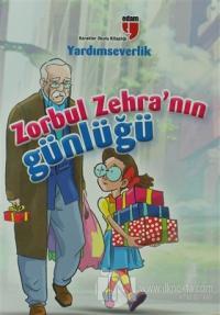 Yardımseverlik Zorbul Zehra'nın Günlüğü
