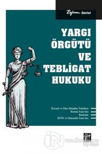 Yargı Örgütü ve Tebligat Hukuku