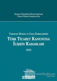 Yargıtay Hukuk ve Ceza Dairelerinin Türk Ticaret Kanununa İlişkin Kara