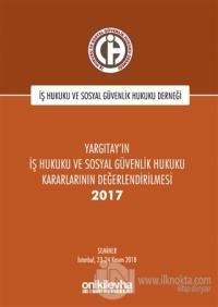 Yargıtay'ın İş Hukuku ve Sosyal Güvenlik Hukuku Kararlarının Değerlend