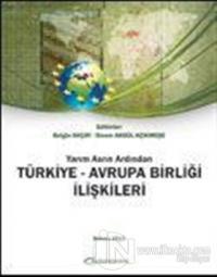 Yarım Asrın Ardından Türkiye - Avrupa Birliği İlişkileri