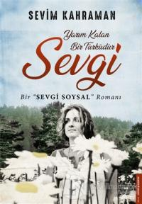 Yarım Kalan Bir Türküdür Sevgi