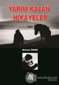 Yarım Kalan Hikayeler Mehmet Ünver