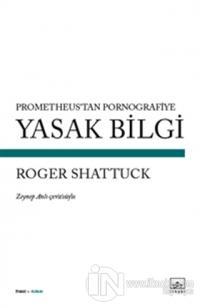 Yasak Bilgi Roger Shattuck