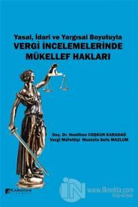 Yasal İdari ve Yargısal Boyutuyla Vergi İncelemelerinde Mükellef Hakları