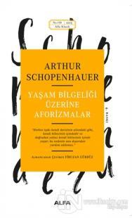Yaşam Bilgeliği Üzerine Aforizmalar %20 indirimli Arthur Schopenhauer