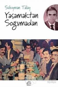 Yaşamaktan Soğumadan %15 indirimli Süleyman Talay