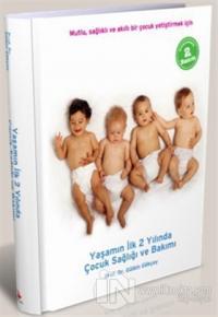Yaşamın İlk 2 Yılında  Çocuk Sağlığı ve Bakımı (Ciltli)