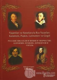 Yaşamları ve Sanatlarıyla Rus Yazarları : Karamzin, Puşkin, Lermontov ve Gogol