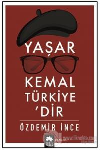 Yaşar Kemal Türkiye'dir Özdemir İnce