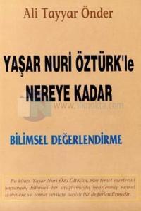 Yaşar Nuri Öztürk'le Nereye KadarBilimsel Değerlendirme