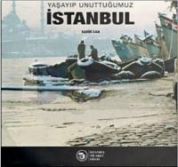 Yaşayıp Unuttuğumuz İstanbul