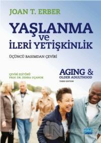 Yaşlanma ve İleri Yetişkinlik