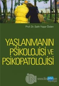 Yaşlanmanın Psikolojisi ve Psikopatolojisi